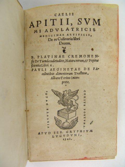 Apicius. CAELII APITII, SUMMI ADVLATRICIS MEDICINAE ART