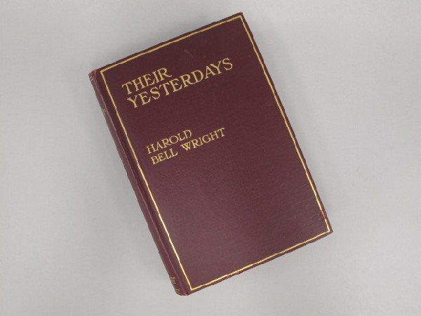 FIRST EDITION, THEIR YESTERDAYS BY HAROLD BELL WRIGHT