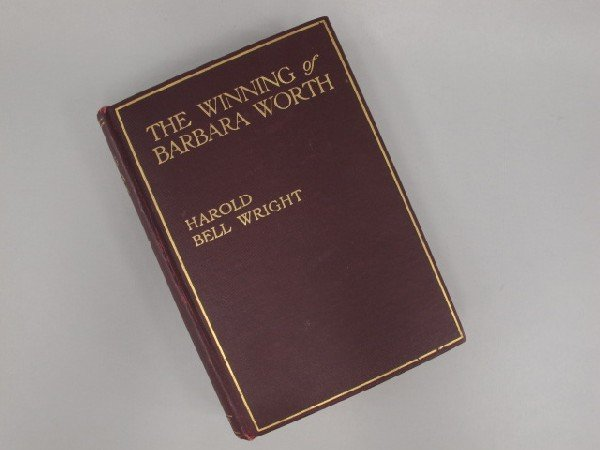 1ST ED, THE WINNING OF BARBARA WORTH, HAROLD BELL WRIGH