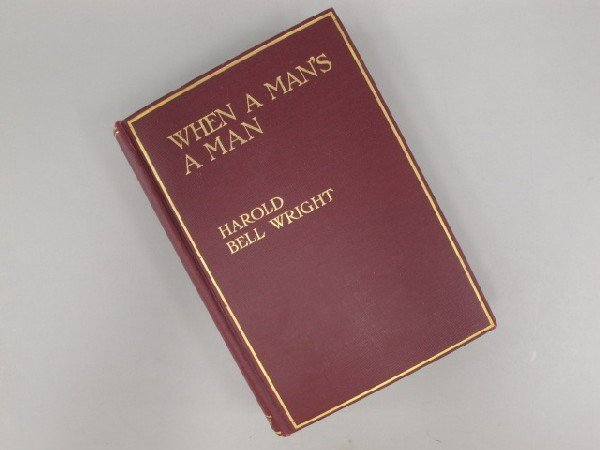 1ST EDITION: HAROLD BELL WRIGHT, WHEN A MAN'S A MAN
