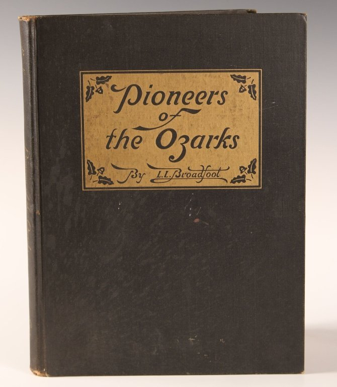 BROADFOOT, L.L., PIONEERS OF THE OZARKS, 1944