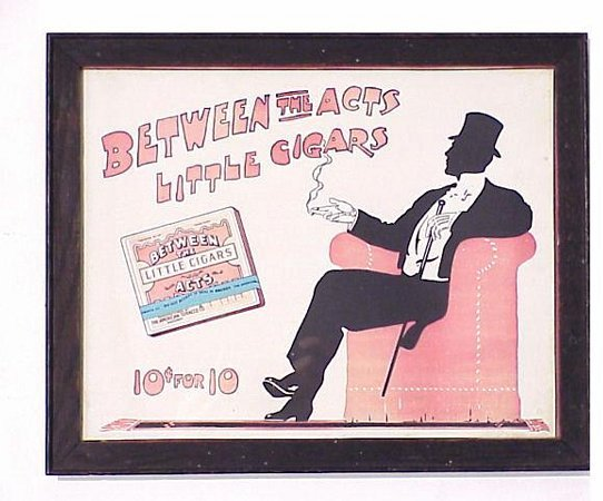 493: Between The Acts Cigars paper advertisin