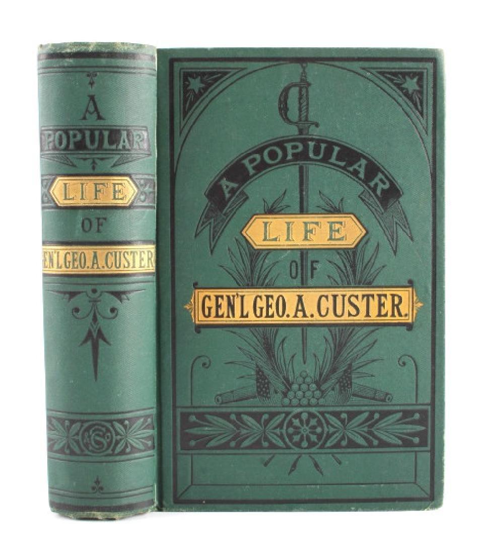 A Popular Life of Gen'l George A. Custer 1st Ed.