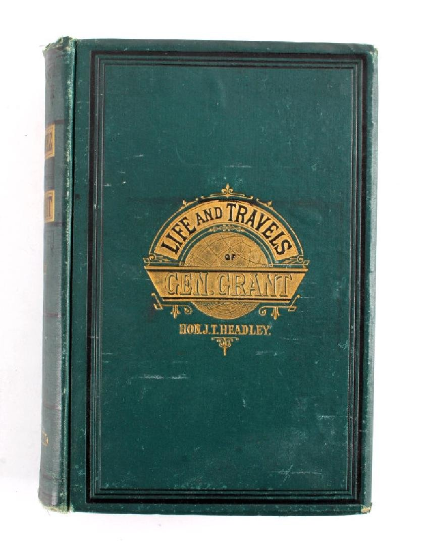 Life and Travels of General Grant 1st Ed. 1879 - 2