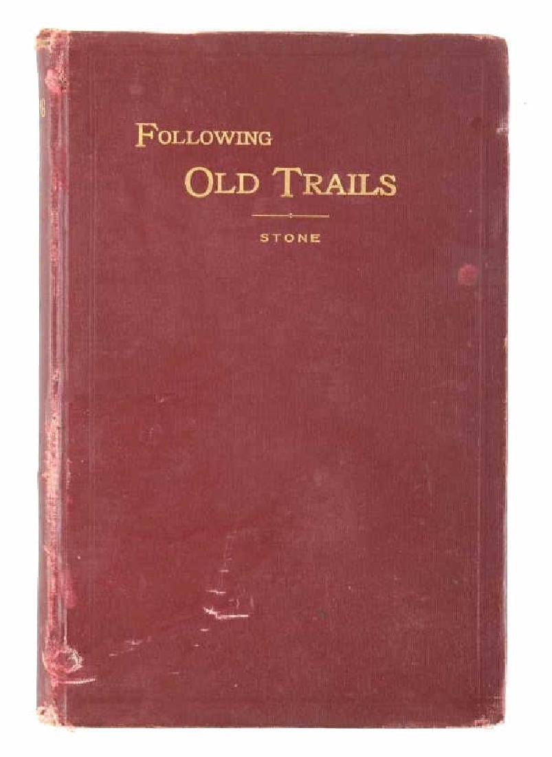 Following Old Trails 1st Edition - Arthur L. Stone