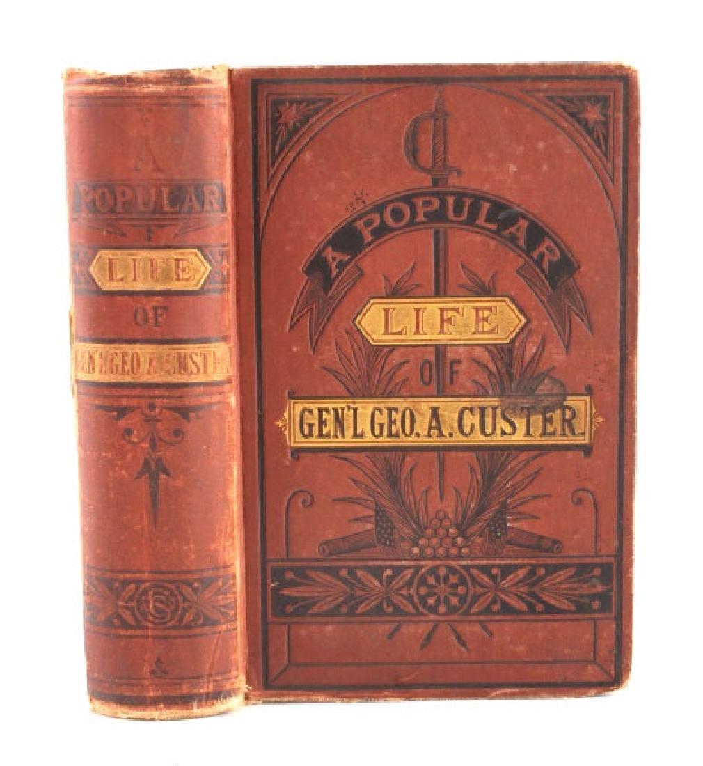 A Popular Life of Gen'l Geo. A. Custer 1st Ed 1876