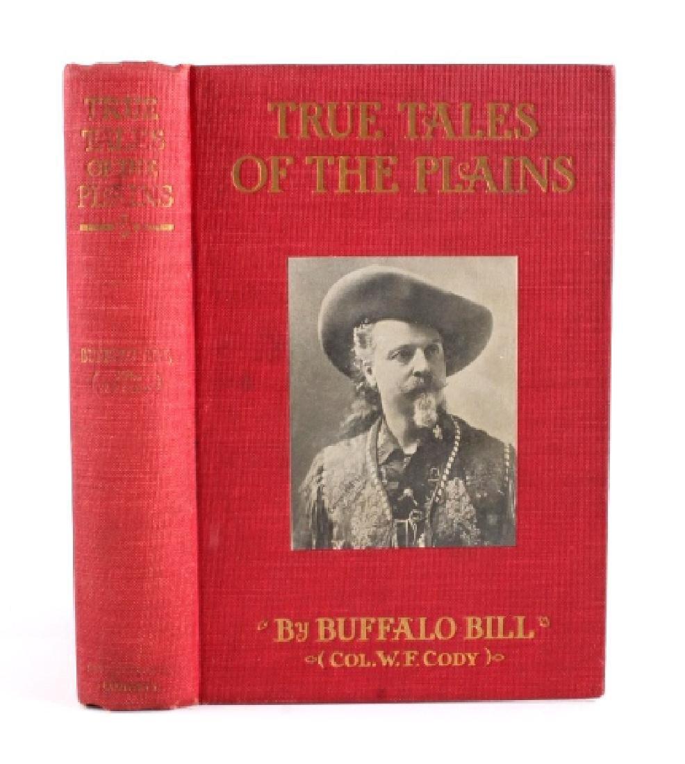 True Tales of the Plains Buffalo Bill 1st Edition - 2