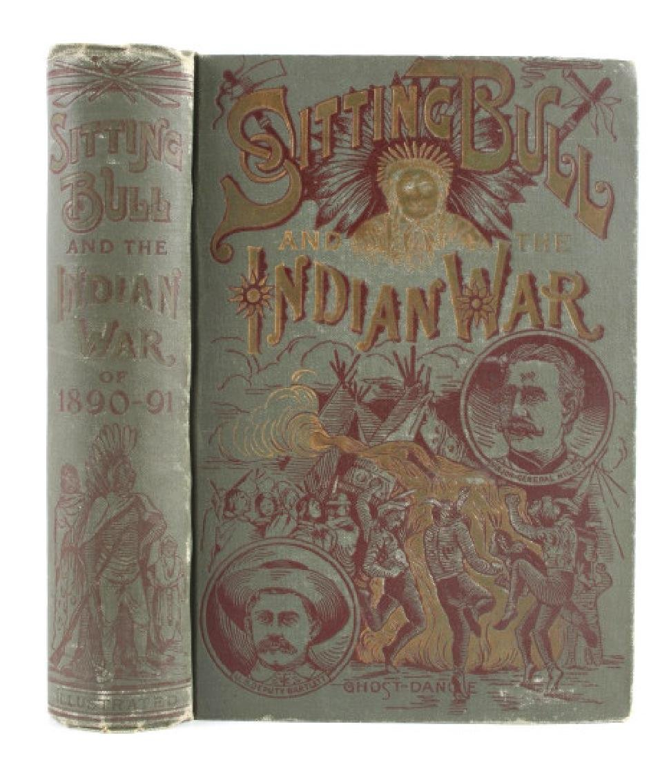 Sitting Bull and the Indian War 1st Edition 1891 - 2