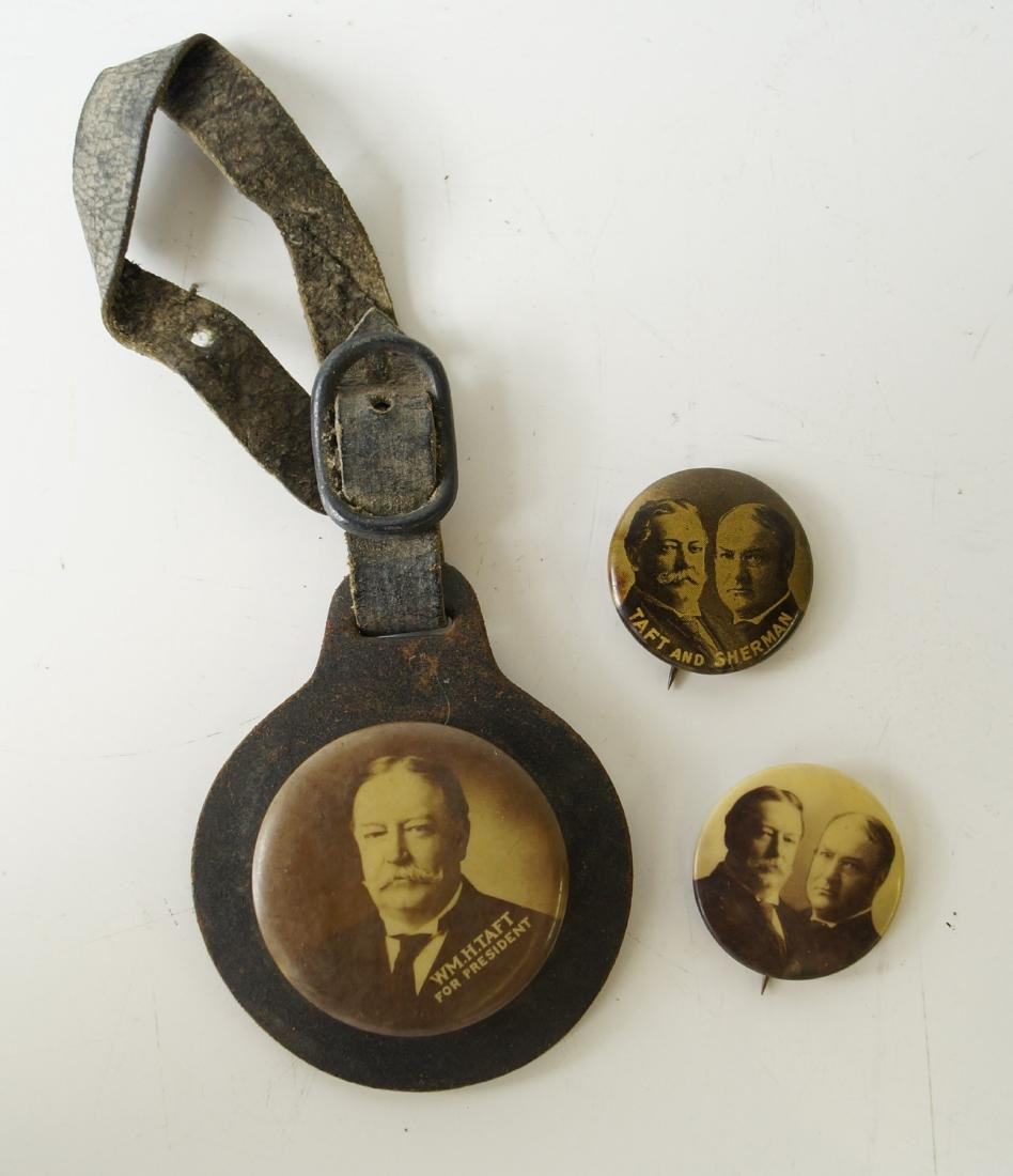 LOT (3) WILLIAM HOWARD TAFT, 1908 PRESIDENTIAL CAMPAIGN