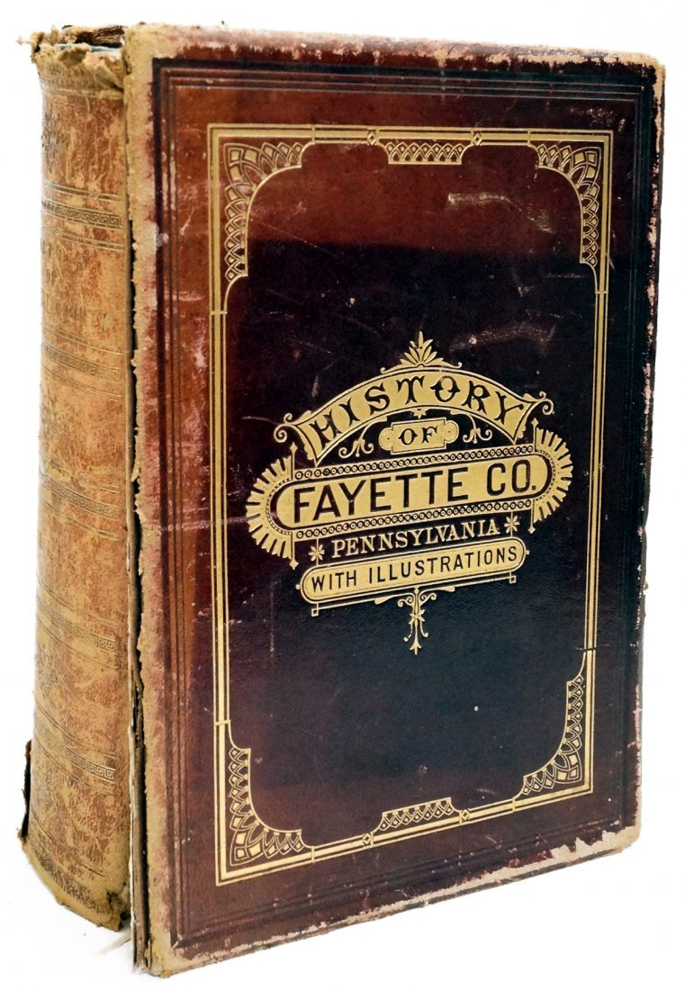 VOLUME-HISTORY OF FAYETTE COUNTY, PA WITH GEOGRAPHICAL