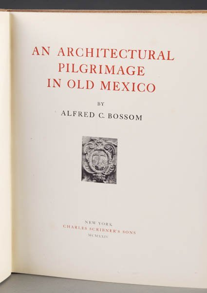 1014: Bossom. An Architectural Pilgrimage In Old Mexico