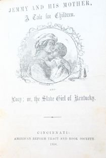 48: Jemmy and His Mother: A Tale for Children, 1858.