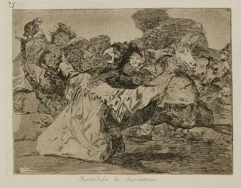 2: Goya. Farandula de charlatanes. Etching.