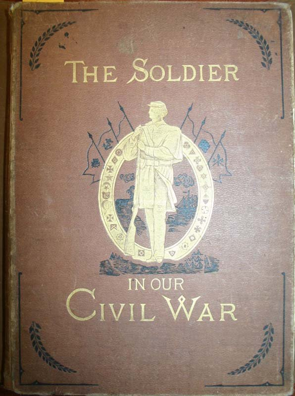 2001: THE SOLDIER IN OUR CIVIL WAR, Vol I, 1884.