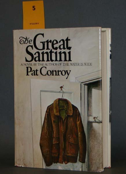 5: Pat Conroy, THE GREAT SANTINI, 1976, 1st edition.