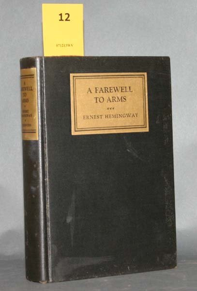 12: Hemingway, A FAREWELL TO ARMS 1st edition, Copy #1