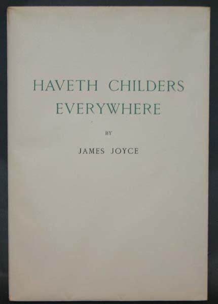 23: James Joyce, HAVETH CHILDERS EVERYWHERE, #305/500. - 2