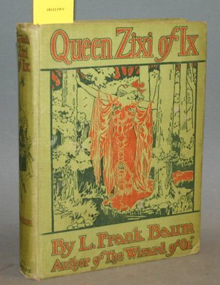 4009: Baum, L. Frank. Queen Zixi Of Ix: Or, the Story o