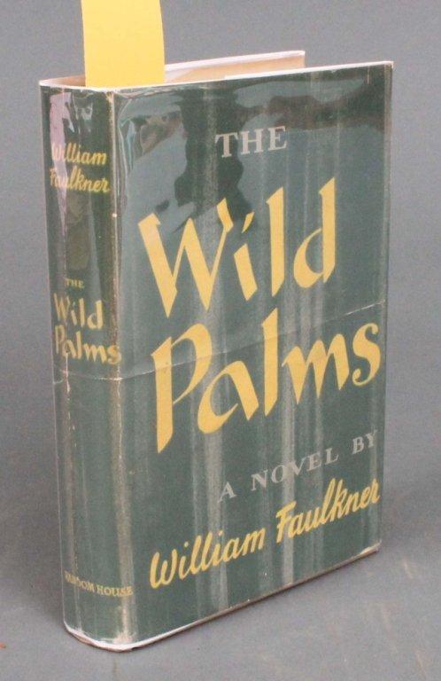 18: Faulkner. THE WILD PALMS. (1939). 1st trade ed.