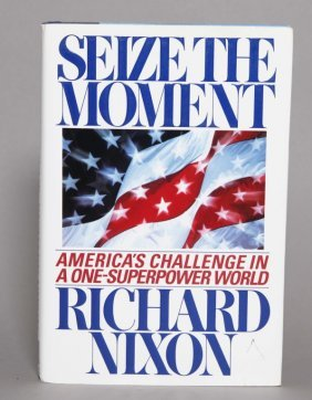 Seize The Moment. Signed By Richard Nixon, W/ Tls.