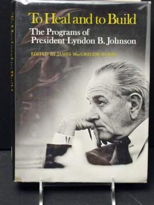To Heal and Build, Signed by Lyndon Johnson, Lady B