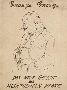 Grosz, George Das Neue Gesicht Der Herrschenden Klasse.