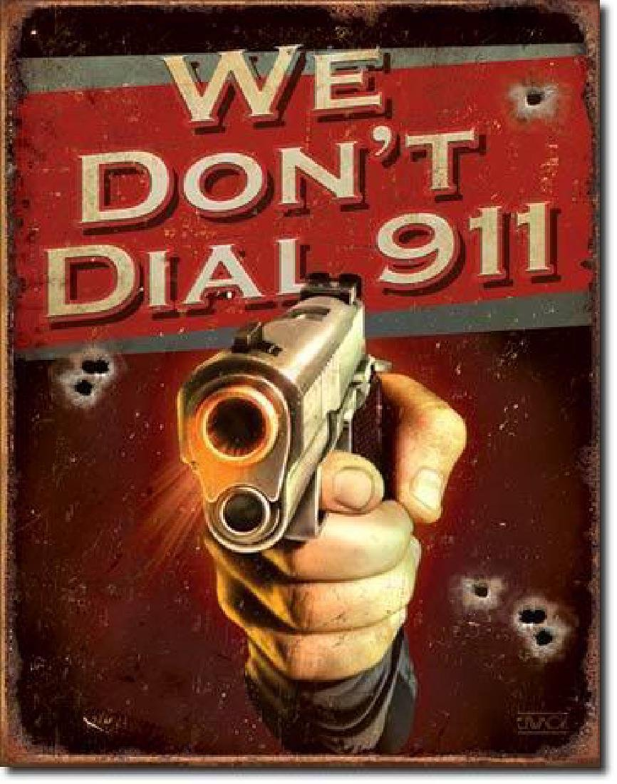 Metal Sign Art, We Don't Dial 911