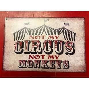 Not My Circus, Not My Monkeys Metal Pub Bar Sign