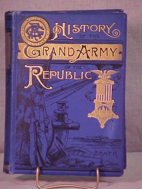 """1306: """"HISTORY OF THE GRAND ARMY OF THE REPUBLIC"""" BOOK"""