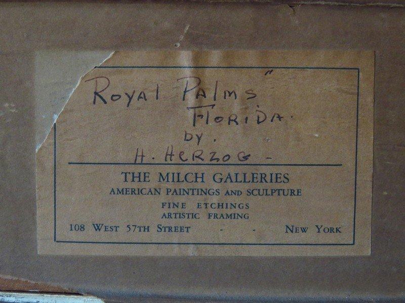 "O/C ""ROYAL PALMS"", HERMANN HERZOG, SIGNED / LABELED - 7"
