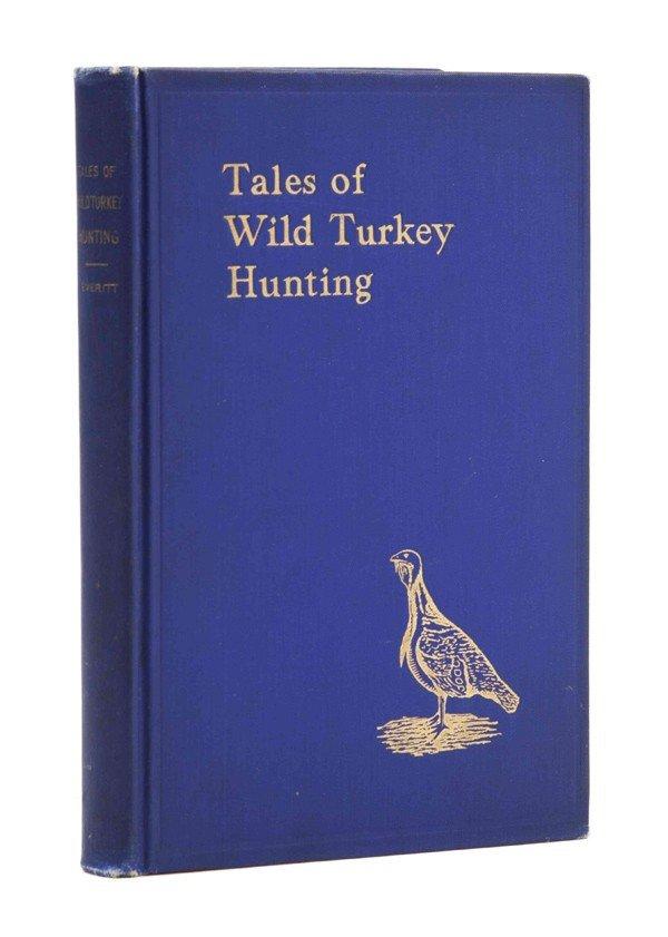 15: (SPORTING) EVERITT, SIMON W. Tales of Wild Turkey H
