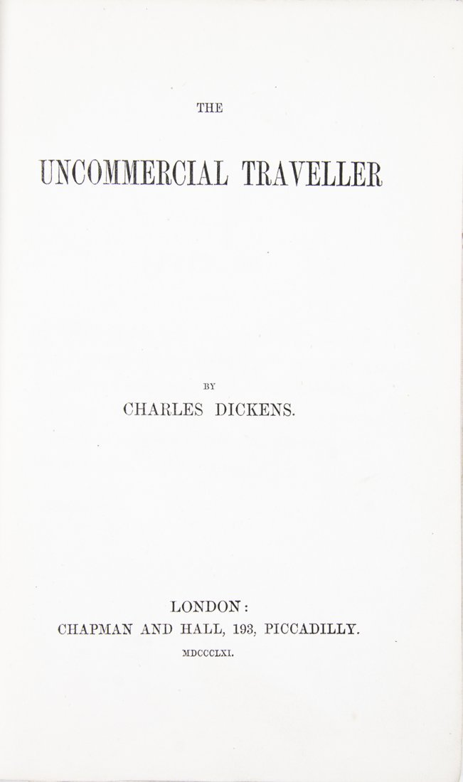 DICKENS, CHARLES. The Uncommercial Traveller. London,