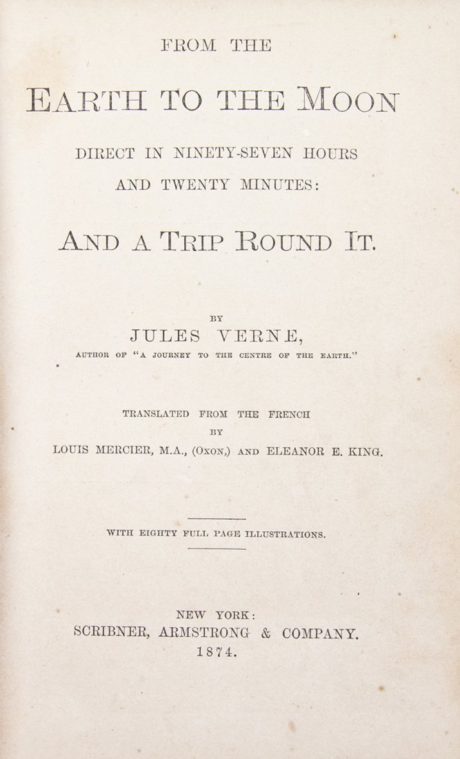 VERNE, JULES. From Earth to the Moon. New York, 1874.