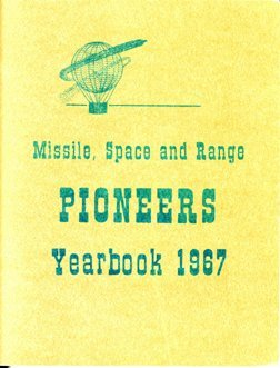 40Y: 1967, Missile, Space & Range Pioneers Yearbook