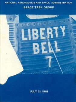 "70Y: 1961, ""Liberty Bell 7"" Mercury 4 Mission Report"