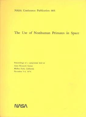 """3: NASA Book """"The Use of Nonhuman Primates in Space"""" 19"""