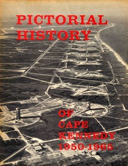 18: Pictorial History of Cape Kennedy 1950-1965""