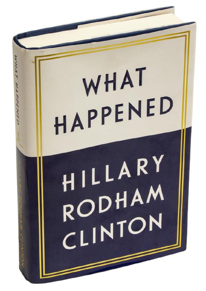 """AUTOGRAPHED BOOK, HILLARY CLINTON, """"WHAT HAPPENED"""""""