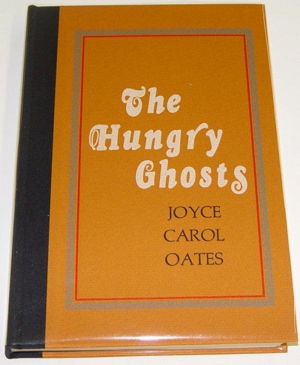 3004: JOYCE CAROL OATES. THE HUNGRY GHOSTS.