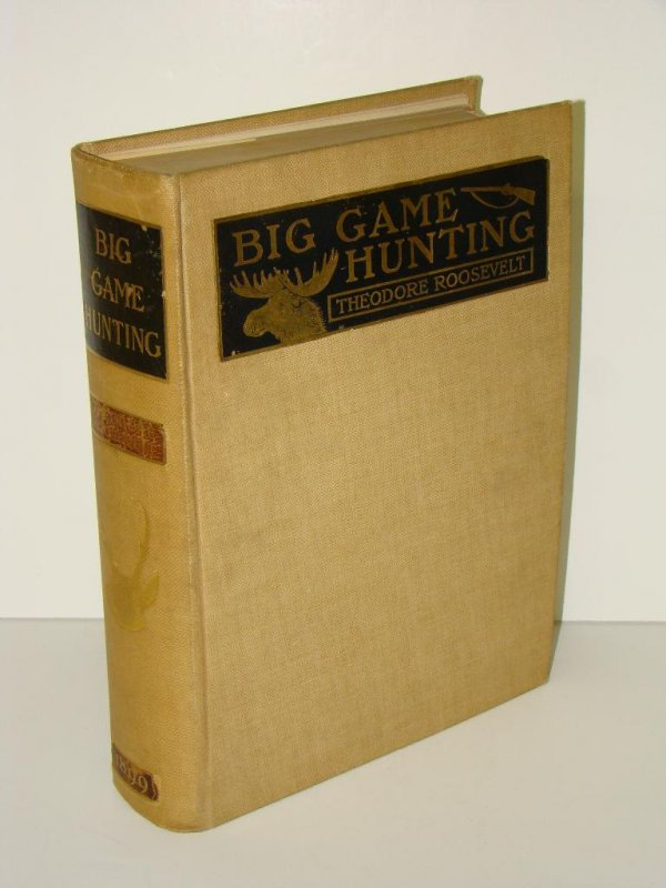 1250: Theodore Roosevelt. Big Game Hunting. Signed