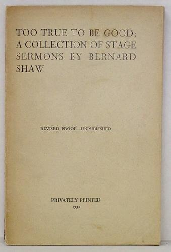 4: G. B. SHAW - TOO TRUE TO BE GOOD