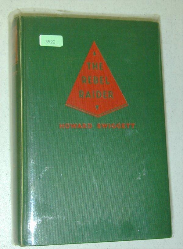 3522: BOOK - THE REBEL RAIDERS BY HOWARD SWIG