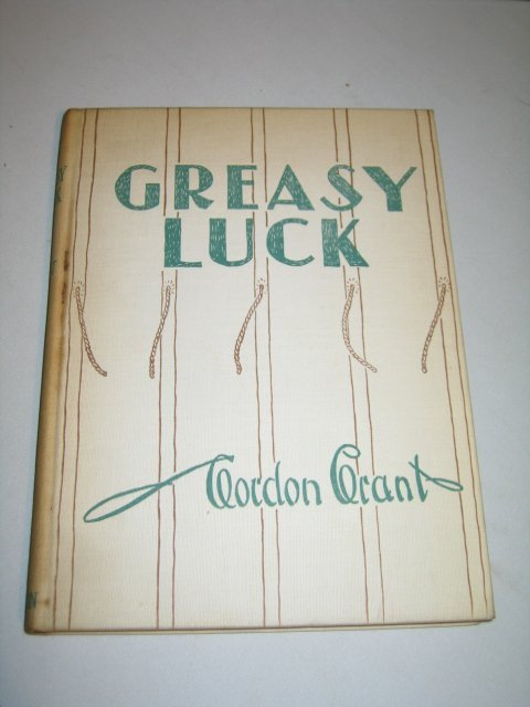 """18: 1932 1ST ED G. GRANT'S """"GREASY LUCK"""" WHALING LIFE."""