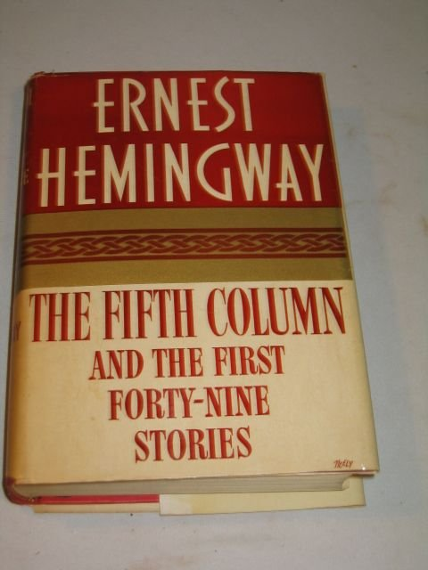 "89: 1938 ERNEST HEMINGWAY ""THE FIFTH COLUMN & 49 STORI"