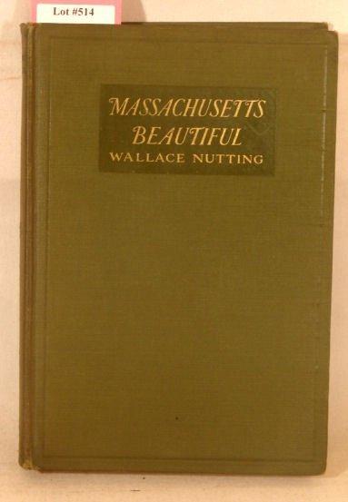 514: Wallace Nutting - Massachusetts Beautiful - 1st Ed