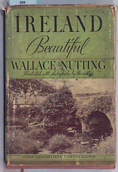 509: Wallace Nutting - Ireland Beautiful