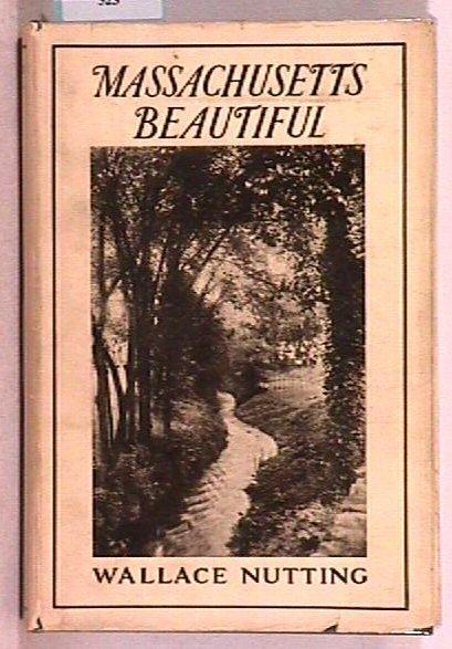 523: Wallace Nutting - Massachusetts Beautiful