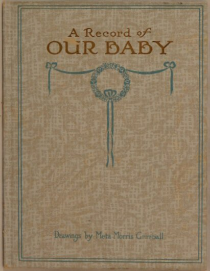 20: Bessie Pease Gutmann - A Record of Our Baby