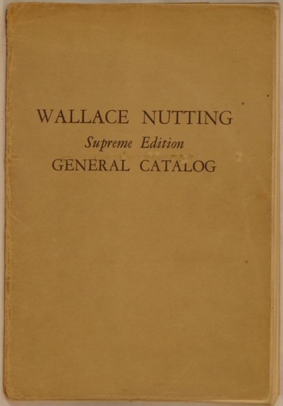 323: Wallace Nutting - General Catalog, Supreme Ed.