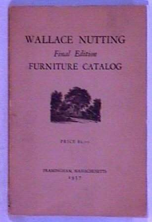 Wallace Nutting - 1937 Furniture Catalog